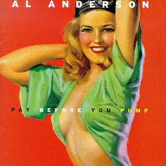 Al Anderson - Pay Before You Pump